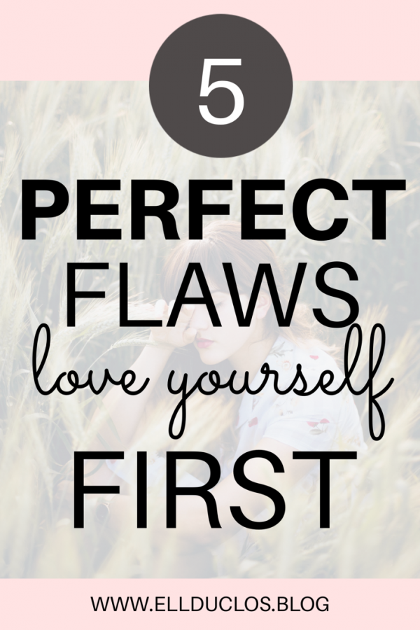 5 Perfect Flaws That I Embrace - A Love yourself first tag