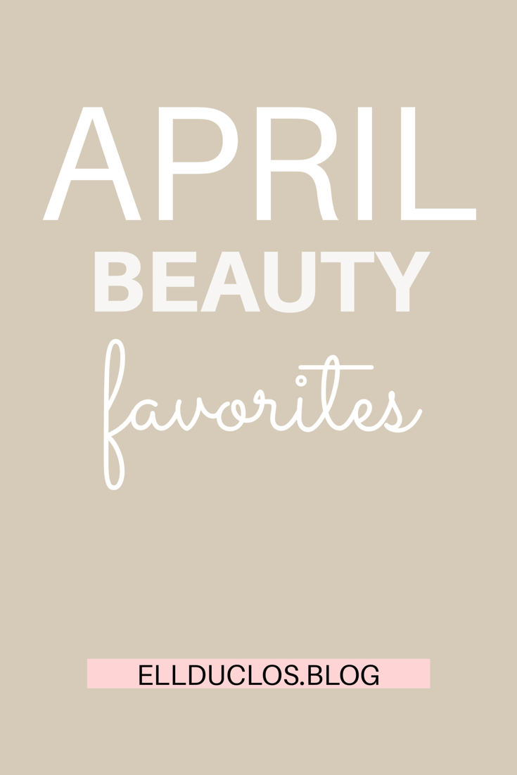 April beauty favorites, products I have been obsessed with in April.