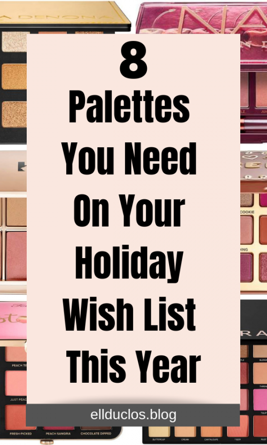 8 palettes you need on your holiday wish list. Palettes I have been wanting to try out!