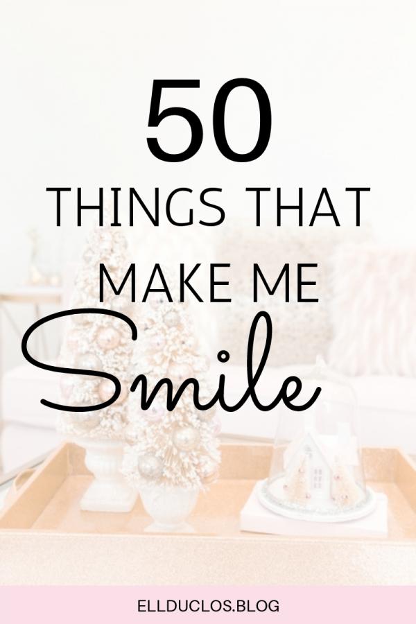 50 things that make me smile
