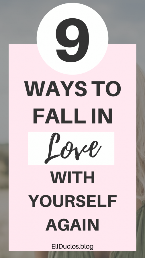 9 ways to fall in love with yourself again! How to build your confidence back up and love the life you live.