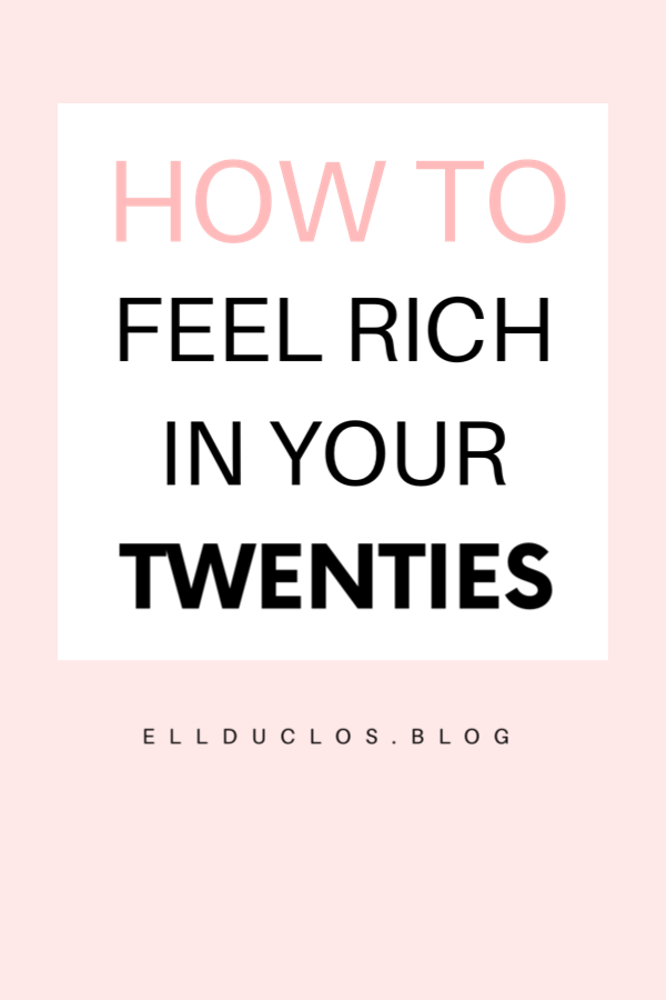 How to feel rich in your twenties. The best tips for feeling financially stable.