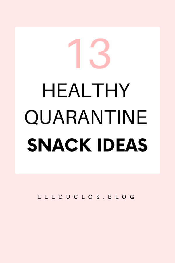 13 Healthy quarantine snack ideas that are easy to make.