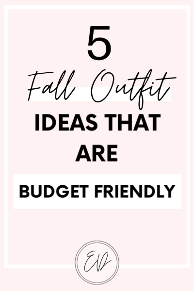 5 Fall outfit ideas that are budget friendly. Top fall trends for 2020.