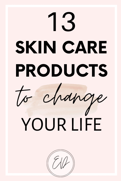 13 skin care products that will change your life. The best skin care products for problematic skin.